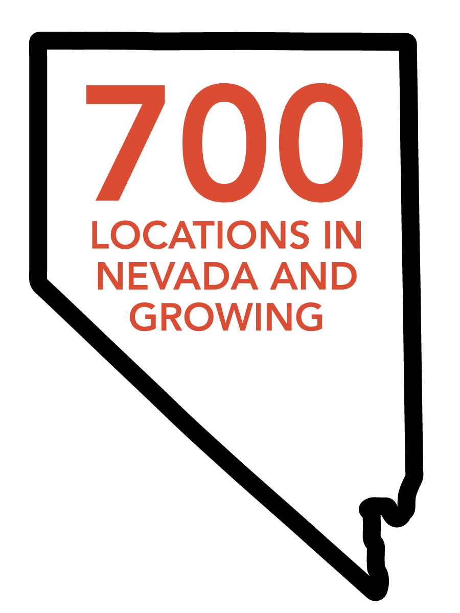 700 locations in Nevada and growing